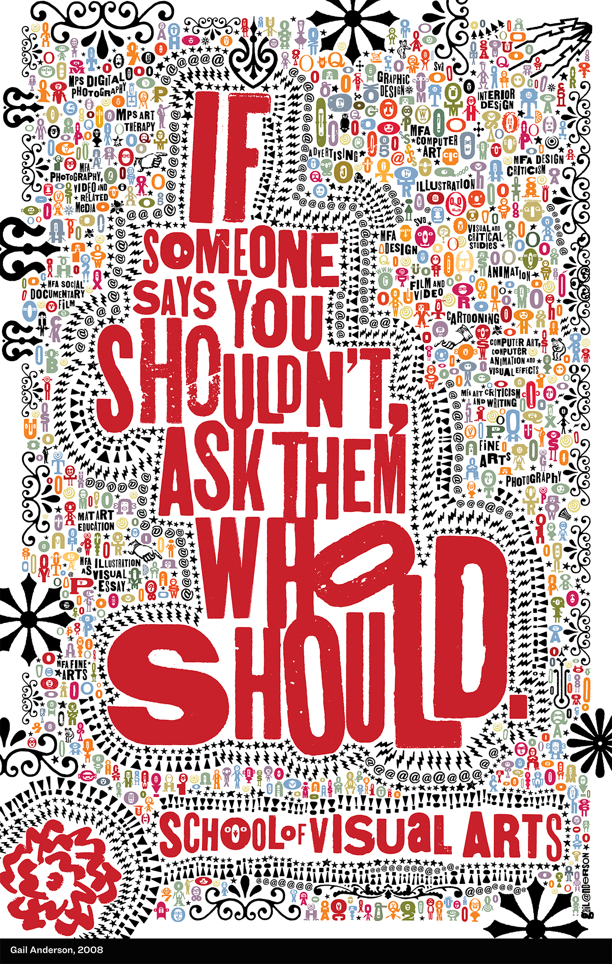 If someone says you shouldn't,  ask them who should.  2008
